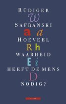Boek cover Hoeveel waarheid heeft de mens nodig van Rüdiger Safranski (Paperback)