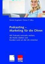 Podcasting - Marketing Fur Die Ohren