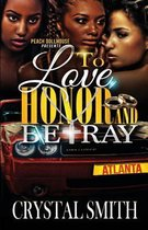 To Love Honor and Betray