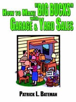 How to Make Big Bucks with Garage and Yard Sales