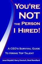 You're Not The Person I Hired!