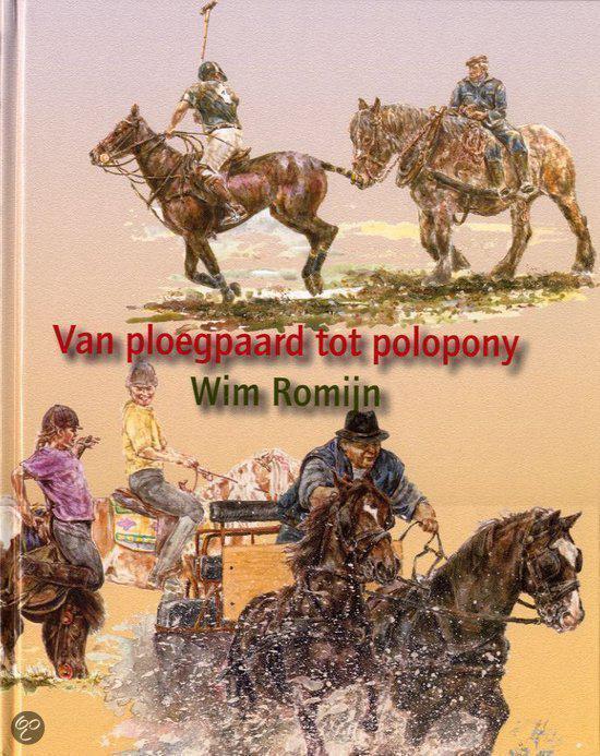 Van Ploegpaard Tot Polopony - Wim Romijn  
