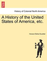 A History of the United States of America, Etc.