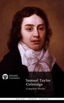 Complete Works of Samuel Taylor Coleridge (Delphi Classics)