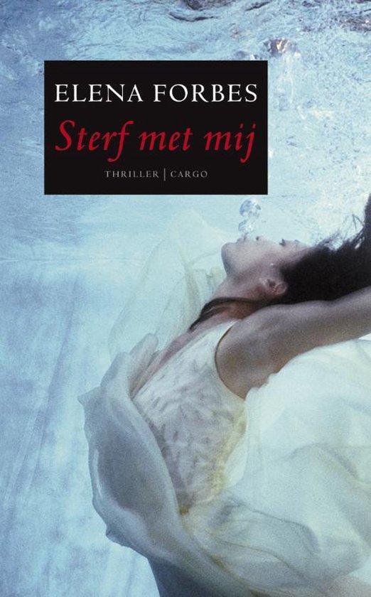 Sterf met mij - Elena Forbes pdf epub
