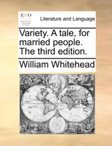Variety. a Tale, for Married People. the Third Edition