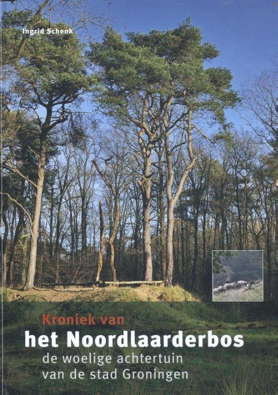 Kroniek van het Noordlaarderbos - Ingrid Schenk |