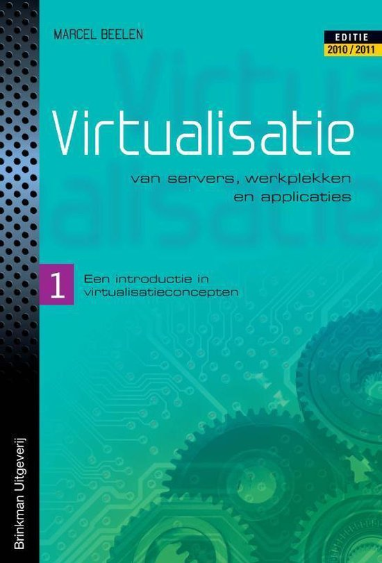 Virtualisatie van servers, werkplekken en applicaties / 1 een introductie in virtualisatieconcepten - Marcel Beelen |