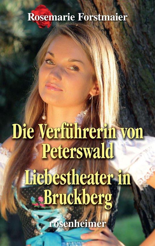 Boek cover Die Verführerin von Peterswald / Liebestheater in Bruckberg van Rosemarie Forstmaier (Onbekend)