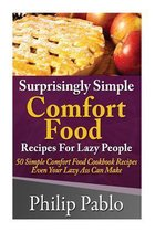 Surprisingly Simple Comfort Food Recipes For Lazy People