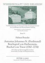 Antonius Johannes N. (Ferdinand) Reichsgraf Von Herberstein, Bischof Von Triest (1760-1774)