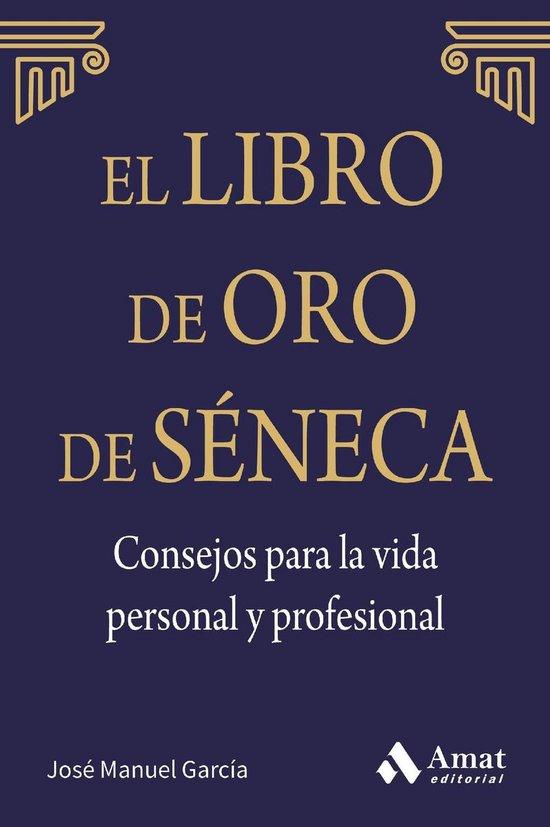 Bol Com El Libro De Oro De Séneca Consejos Para La Vida Personal Y Profesional Ebook