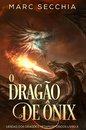 O Dragão de Ônix - Lendas dos Dragões Metamorfosicos Livro 2