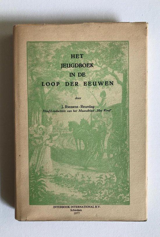 Het jeugdboek in de loop eeuwen - Riemens Reurslag | Fthsonline.com