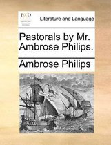 Pastorals by Mr. Ambrose Philips.