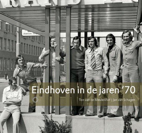 Eindhoven in de jaren '70 - Ton van de Meulenhof |