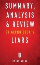 Summary, Analysis & Review of Glenn Beck's Liars by Instaread