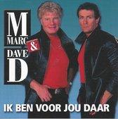 Marc & Dave - Ik Ben Voor Jou Daar