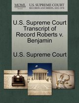 U.S. Supreme Court Transcript of Record Roberts V. Benjamin