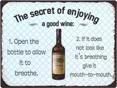 Tekstbord: The secret of enjoying - a good Wine