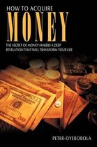 How to Acquire Money