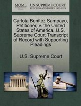 Carlota Benitez Sampayo, Petitioner, V. the United States of America. U.S. Supreme Court Transcript of Record with Supporting Pleadings