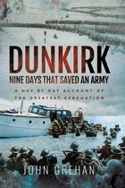 Dunkirk: Nine Days That Saved An Army