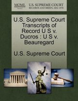 U.S. Supreme Court Transcripts of Record U S V. Ducros