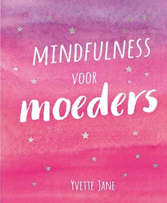 Mindfulness voor moeders - Yvette Jane |