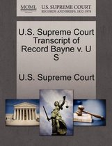 U.S. Supreme Court Transcript of Record Bayne V. U S