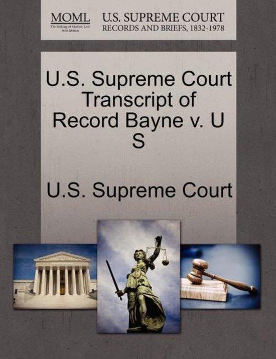 U.S. Supreme Court Transcript of Record Bayne V. U S