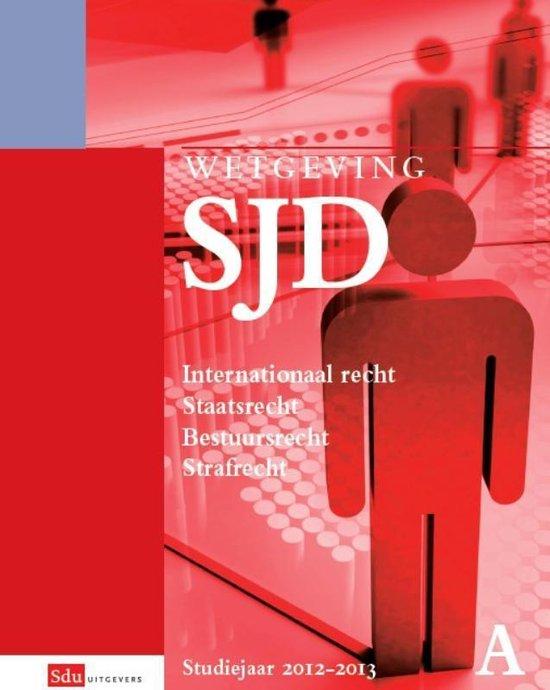 Wetgeving SJD HBO recht P en A Studiejaar 2012/2013 deel A en B - T. van der Dussen |