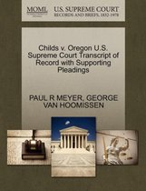 Omslag Childs V. Oregon U.S. Supreme Court Transcript of Record with Supporting Pleadings