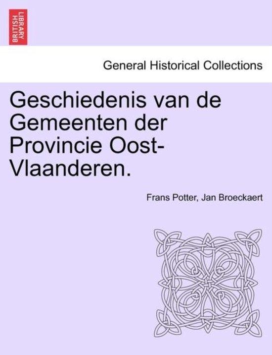 Geschiedenis van de gemeenten der provincie oost-vlaanderen. vijfde deel - Frans Potter  