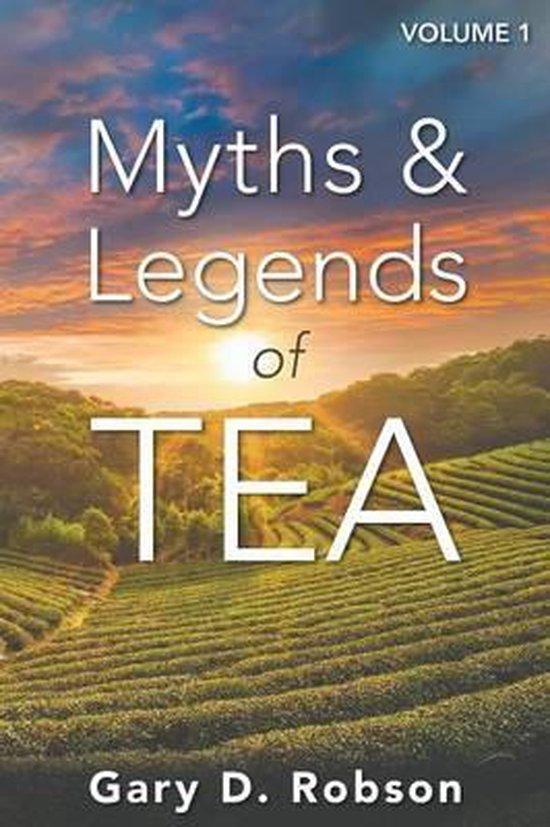 Myths & Legends of Tea, Volume 1