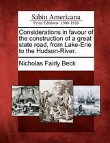 Considerations in Favour of the Construction of a Great State Road, from Lake-Erie to the Hudson-River.