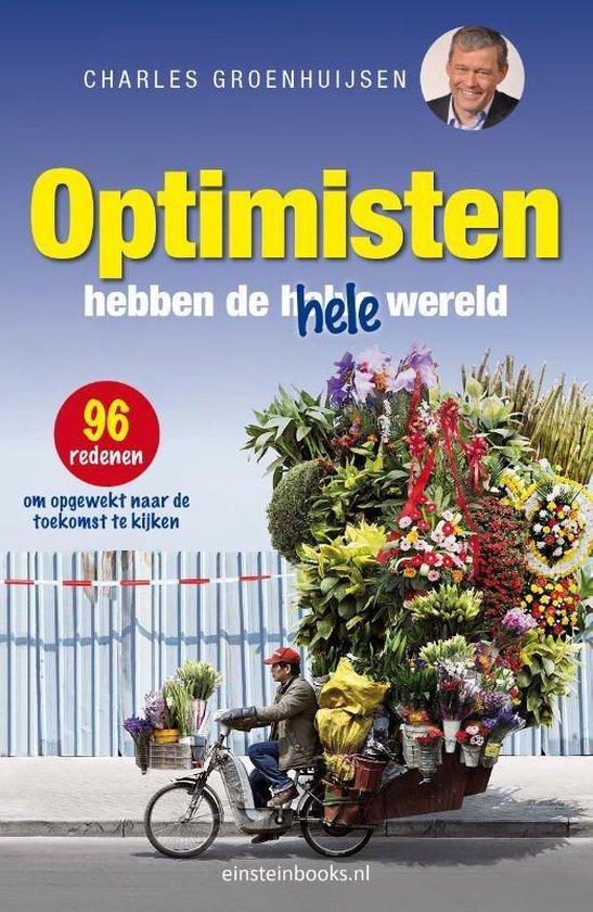 Boek cover Optimisten hebben de hele wereld van Charles Groenhuijsen (Paperback)