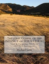 The First Gospel of the Infancy of Jesus Christ