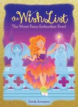 The Worst Fairy Godmother Ever! (the Wish List #1), Volume 1