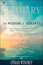 Boek cover Summary of The Wisdom of Sundays: Life-Changing Insights from Super Soul Conversations by Oprah Winfrey van Readtrepreneur Publishing