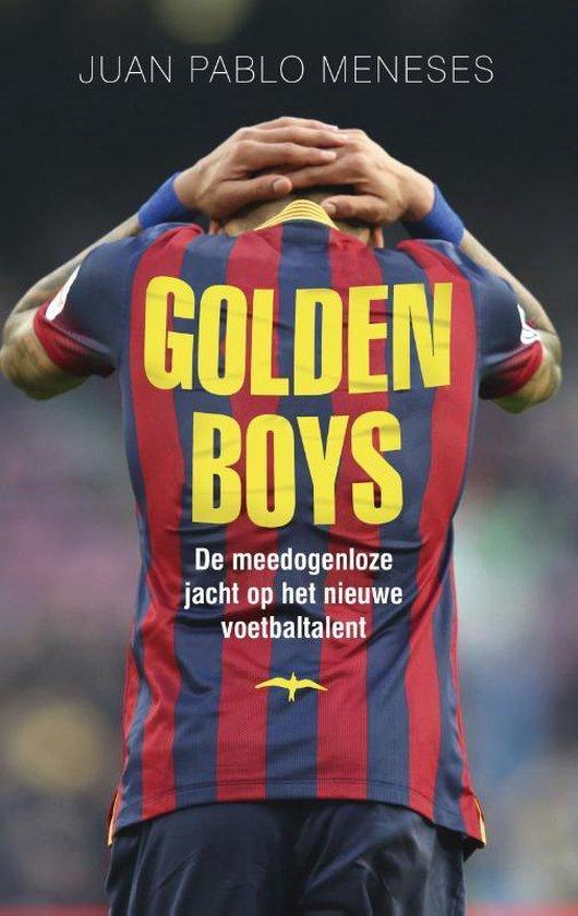 Golden Boys. De meedogenloze jacht op het nieuwe voetbaltalent - Juan Pablo Meneses |