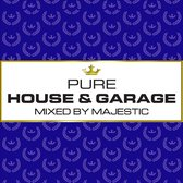 Pure House & Garage - Mixed By Maje