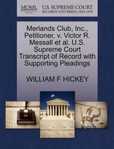 Merlands Club, Inc., Petitioner, V. Victor R. Messall Et Al. U.S. Supreme Court Transcript of Record with Supporting Pleadings