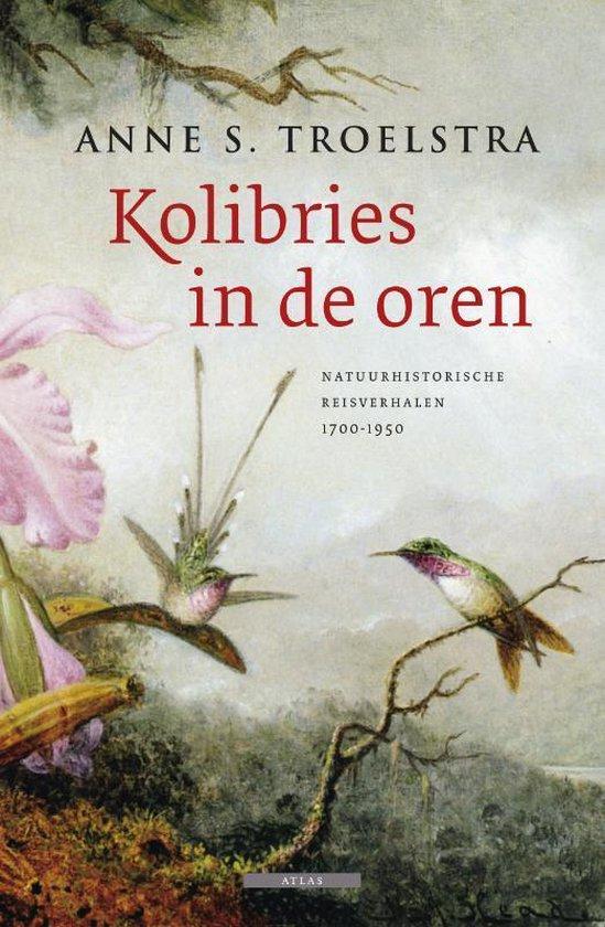 Kolibries In De Oren - Anne S. Troelstra |