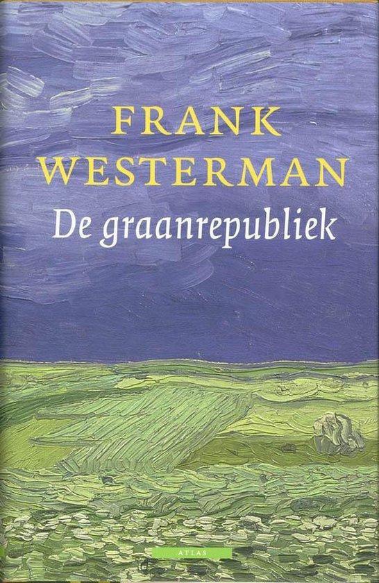 Boek cover Graanrepubliek van Frank Westerman (Hardcover)