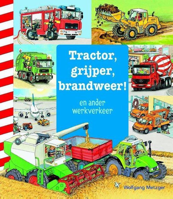 Tractor, grijper, brandweer! - Daniela Prusse  