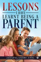 Omslag Lessons I Have Learnt Being a Parent