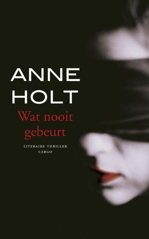 Wat Nooit Gebeurt - Anne Holt |