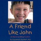 A Friend Like John