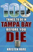 100 Things to Do in Tampa Bay Before You Die, 2nd Edition